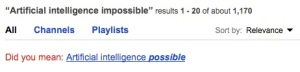 "YouTube suggests: ""Artificial Intelligence Possible"""